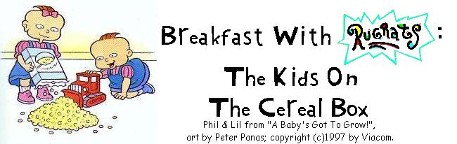Breakfast With Rugrats: The Kids On The Cereal Box