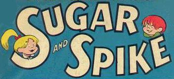"""Sugar and Spike"""